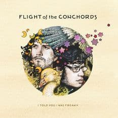 Flight Of The Conchords<br>I Told You I Was Freaky